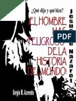 Acevedo Sergio - Que Dijo Y Que Hizo Jesus de Nazaret El Hombre Mas Peligroso de La Historia Del Mundo