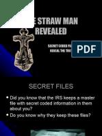 The Straw Man Revealed