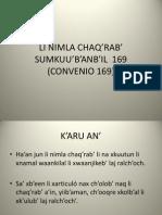 Li Nimla Chaq'Rab' Sumkuu'b'Anb'Il 169 (Convenio