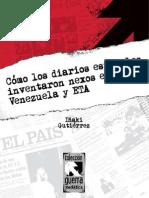 Cómo Los Diarios Españoles Inventaron Nexos Entre Venezuela y ETA Por Iñaki Gutiérrez