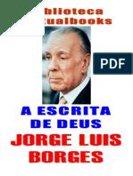 Borges, Jorge Luis a Escrita Do Deus