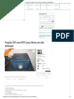 DIY Brasil - Projetor DIY Com HTPC Para Filmes Em Alta Definição