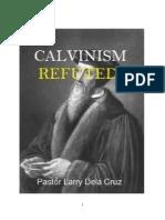 Calvinism Refuted