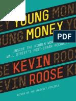Young Money Inside the Hidden World of Wall Street's Post-Crash Recruits