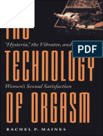 (Johns Hopkins Studies in the History of Technology) Rachel P. Maines-The Technology of Orgasm_ _Hysteria,_ the Vibrator, And Women's Sexual Satisfaction-Johns Hopkins University Press (2001)