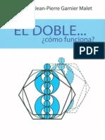 EL DOBLE Como Funciona Lucile y Jean Pierre Garnier Malet