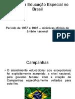 Historia Da Educação Especial No Brasil (1957-1993)