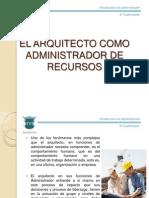 Clase 04_1.7.-El Arquitecto Como Admministrado de Recursos.