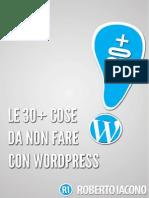 Le 30 Cose Da Non Fare Con WordPress