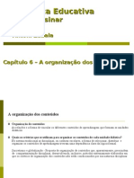 A Prática Educativa_A organização dos conteúdos