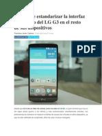 LG Quiere Estandarizar La Interfaz de Usuario Del LG G3 en El Resto de Sus Dispositivos