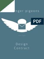 Messenger Pigeons Design Contract