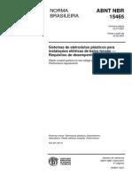 ABNT NBR 15465 - 2007 - Sistemas de Eletrodutos Plásticos Para Instalações Elétricas de Baixa Tensão - Requisitos de Desempenho