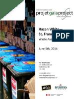 The Gaia Project - Hazen White Saint Francis Waste Audit Summary, June 5th, 2014