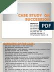 Case Study on Succession