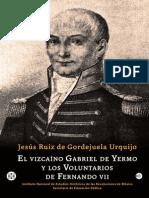 El Vizcaíno Gabriel de Yermo y Los Voluntarios de Fernando VII