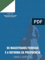 Os Magistrados Federais e a Reforma Da Previdência - Teses e Antíteses - AJUFE