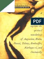 Malcolm Muggeridge-A Third Testament_ a Modern Pilgrim Explores the Spiritual Wanderings of Augustine, Blake, Pascal, Tolstoy, Bonhoeffer, Kierkegaard, And Dostoevsky (2004)