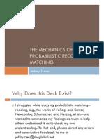 The Mechanics of Probabilistic Record Matching