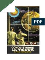 Clark Carrados - Conquistaras La Tierra.