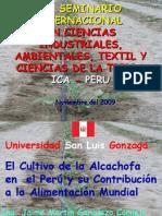 Symposium Internacional de Ciencias Ambientales,Alimenticias y de la Tierra El Cultivo de la Alcachofa en el Peru y su Contribucion a la Alimentacion Mundial (Sympòsium)