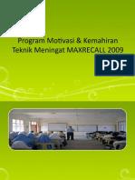 Program Motivasi & Kemahiran Teknik Mengingat MAXRECALL 2009