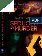 Seduced by Murder by Saurbh Katyal