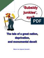 Subsidy Junkies, Aye