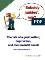 'Subsidy junkies', aye?