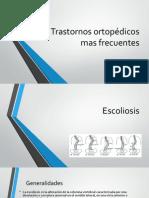 Trastornos ortopédicos mas frecuentes.pptx