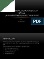 MENGGULUNG ULANG MOTOR 3 FASA = MANUAL.pptx
