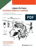 López Arriazu, Pushkin Sátiro y Realista