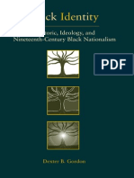 Dexter B. Gordon-Black Identity Rhetoric, Ideology, And Nineteenth-Century Black Nationalism-Southern Illinois University Press(2003)