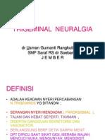Kuliah 6 - Trigeminal Neuralgia [dr. Usman G. Rangkuti, Sp.S].ppt