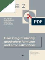 Franjic Pecaric Peric and Vukovic Euleridentities and Quadrature Formulas (1)