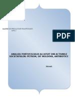 Analiza Portofoliului Alcatuit Din Actiunile Societatiilor - Petrom, SIF Moldova, Antibiotice