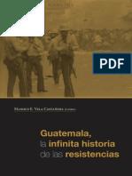 2011-Vela Castañeda Manolo E.(Ed)-Guatemala, La Infinita Historia de Las Resistencias