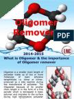 Oligomer Remover