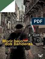 Morir Bajo Dos Banderas - Alejandro M. Gallo