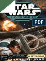 (Star Wars) - Aaron Allston - Le Nouvel Ordre Jedi -11 Le Reve Rebelle (an 27)