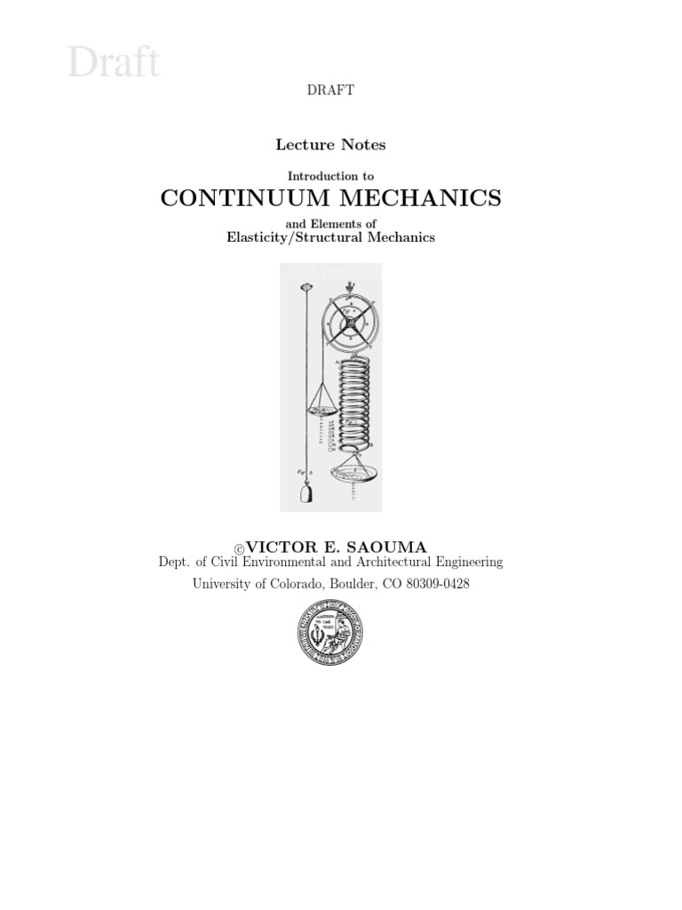 Continuum Mechanics and Elements of Elasticity Structural Mechanics -  Victor E.saouma | Deformation (Mechanics) | Stress (Mechanics)
