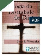 Apologia Da Divindade de Cristo - Joao R. Weronka