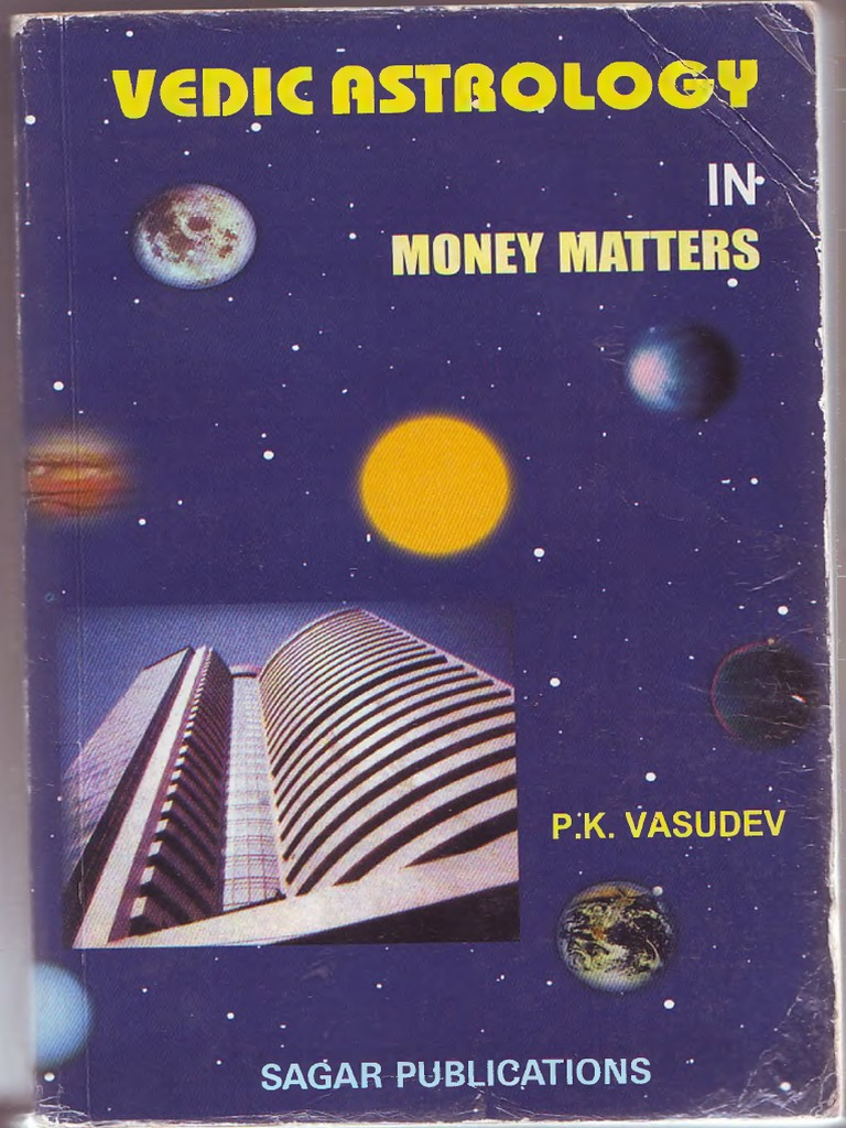 214515880 Vedic Astrology in Money Matters P K Vasudev | Astrology