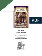 O Único e Eterno Rei 05 - O Livro de Merlin - T.H. White