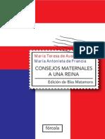 Consejos Maternales a Una Reina - María Teresa de Austria & María Antonieta de Francia