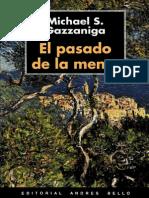 Gazzaniga Michael S. - El Pasado de La Mente