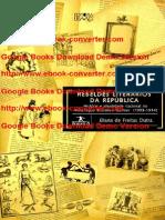 Rebeldes Literários Da República- História e Identidade Nacional No ... Por Eliana Regina de Freitas Dutra