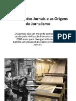 A História Dos Jornais e as Origens Do