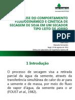 Análise Do Comportamento Fluidodinâmico e Cinética de Secagem de Soja Em Um Secador Tipo Leito de Jorro