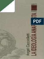 Cappelletti Angel - La Ideologia Anarquista